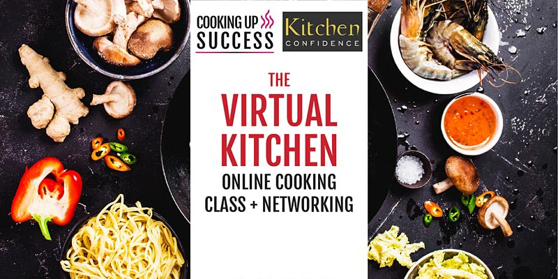 Virtual Kitchen - Online Cooking Class & Networking